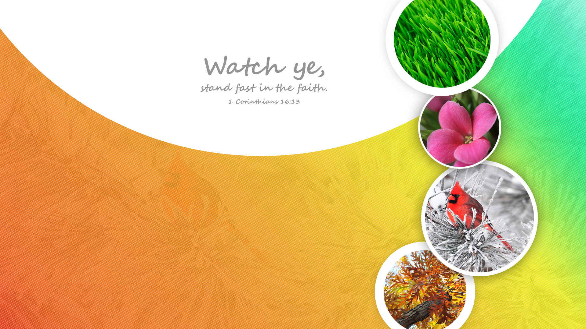 4Seasons–1 Corinthians 16:13–Wallpaper