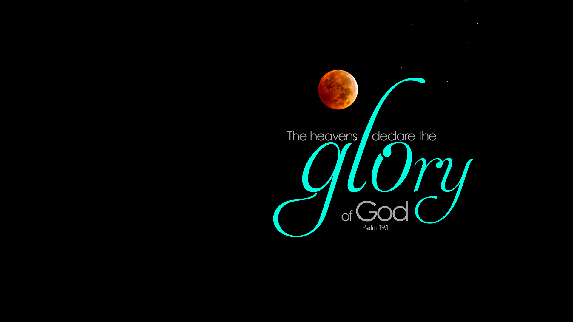 Blood Moon–Psalm 19:1–Wallpaper