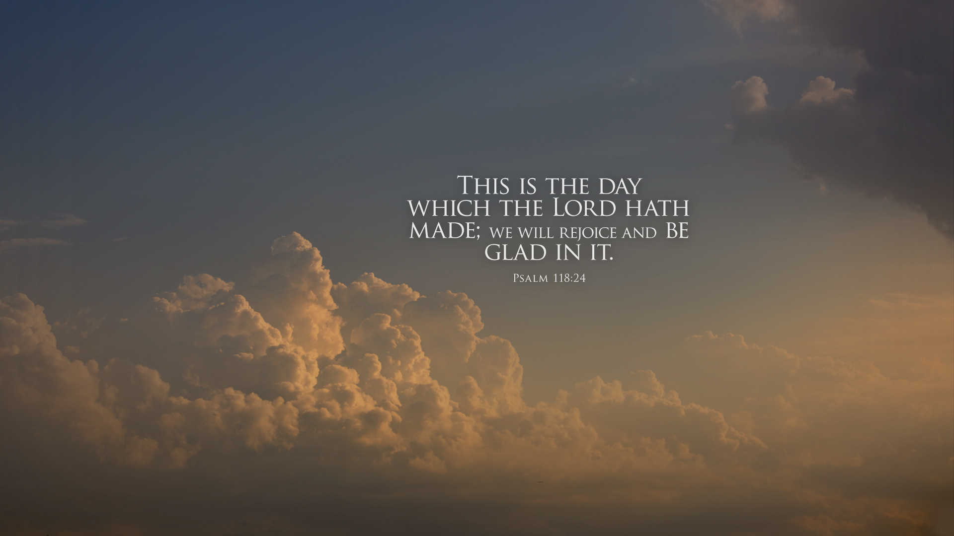 Clouds Evening–Psalm 118:24–Wallpaper