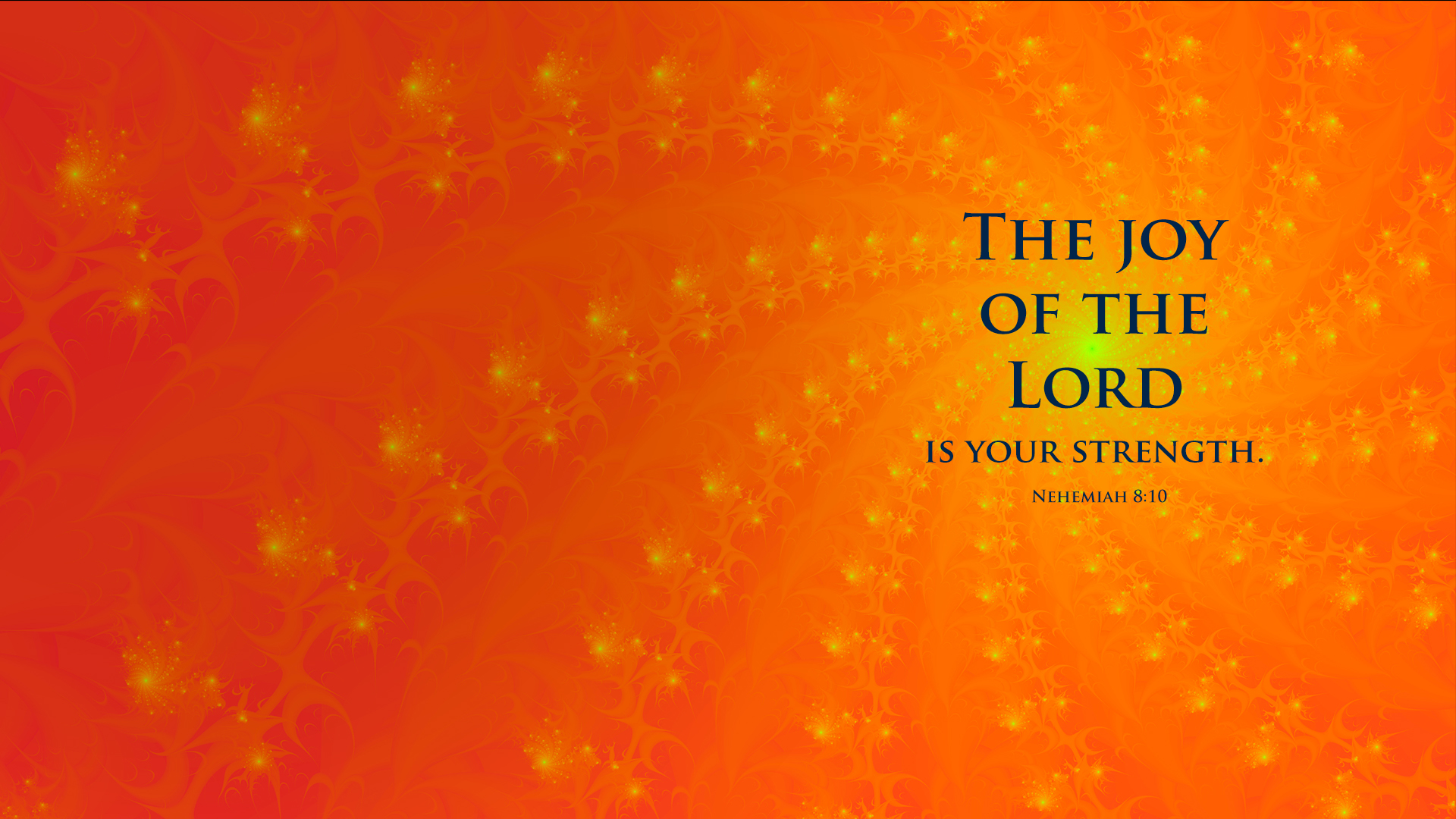 Orange Fractal–Nehemiah 8:10–Wallpaper