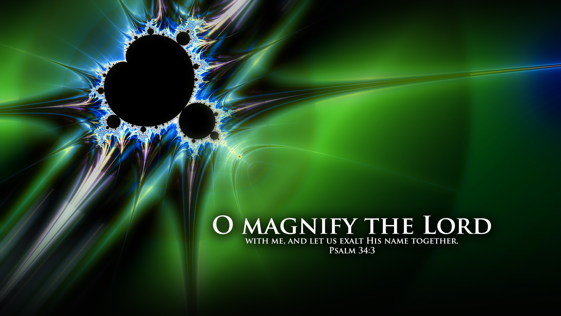 Fractal–Psalm 34:3–Wallpaper