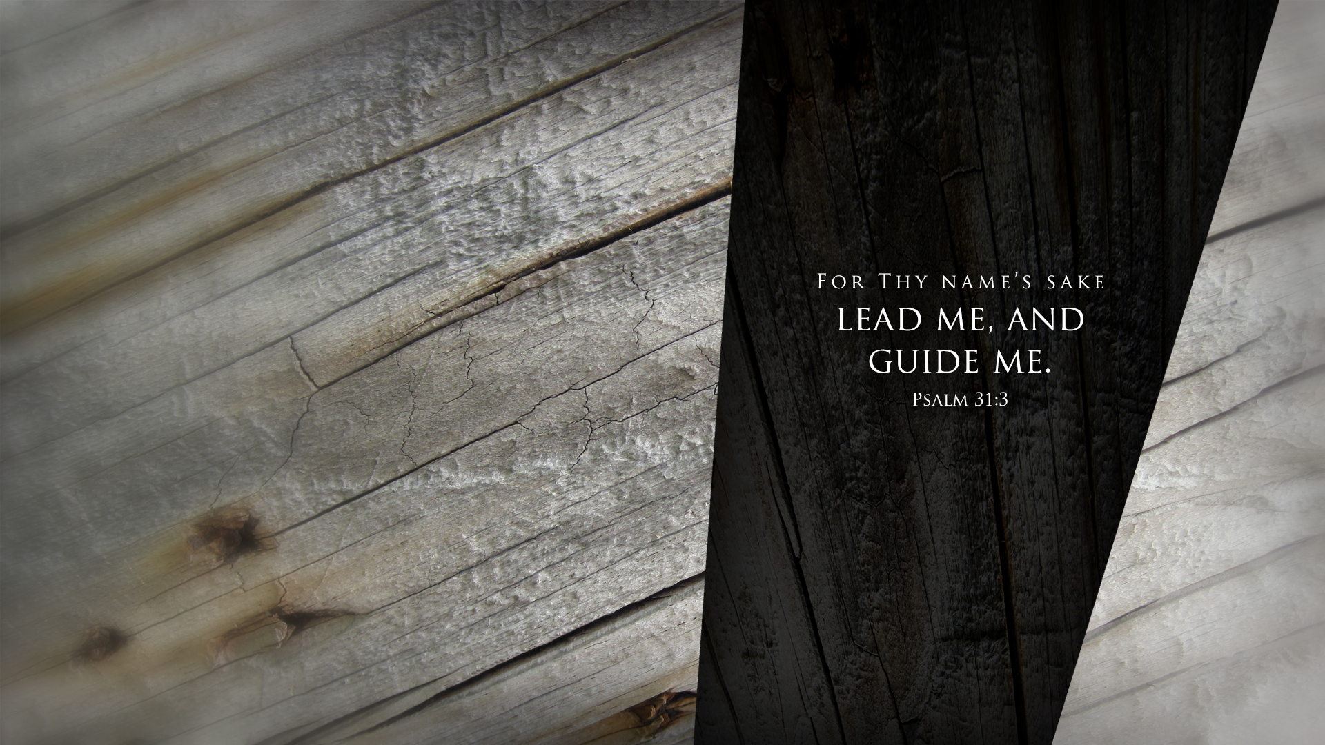 Wood Texture–Psalm 31:3–Wallpaper