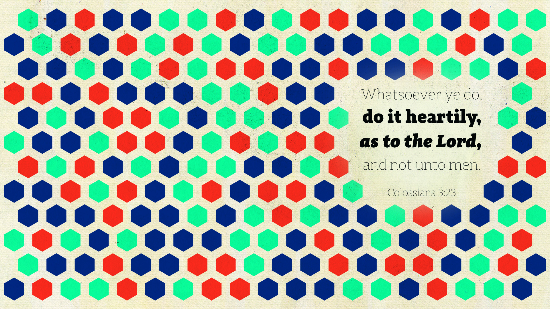 Hexagon2–Colossians 3:23–Wallpaper