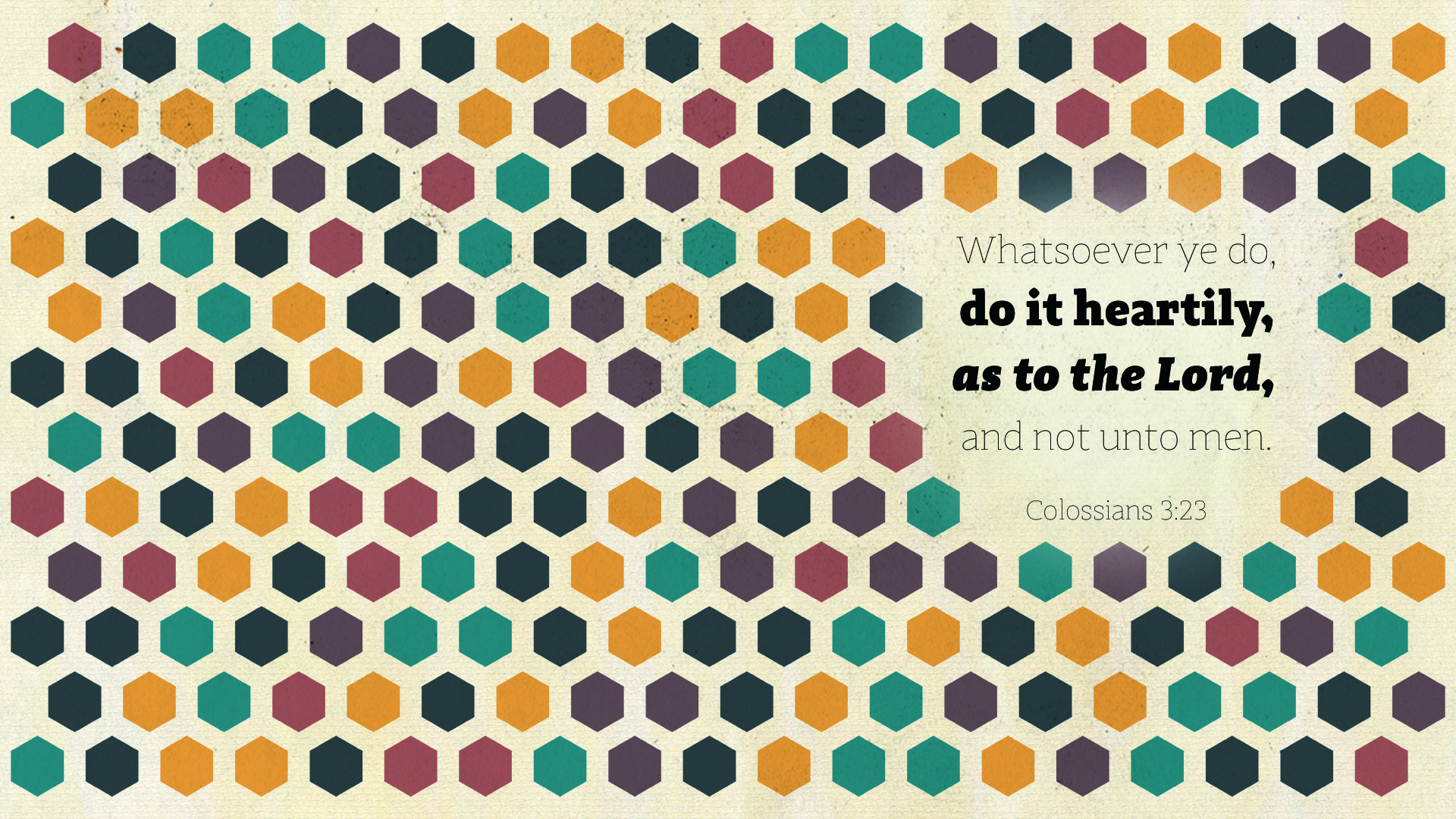 Hexagon3–Colossians 3:23–Wallpaper