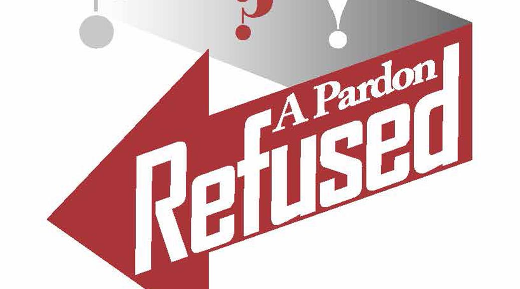 Pardon Refused–Large Print Tract