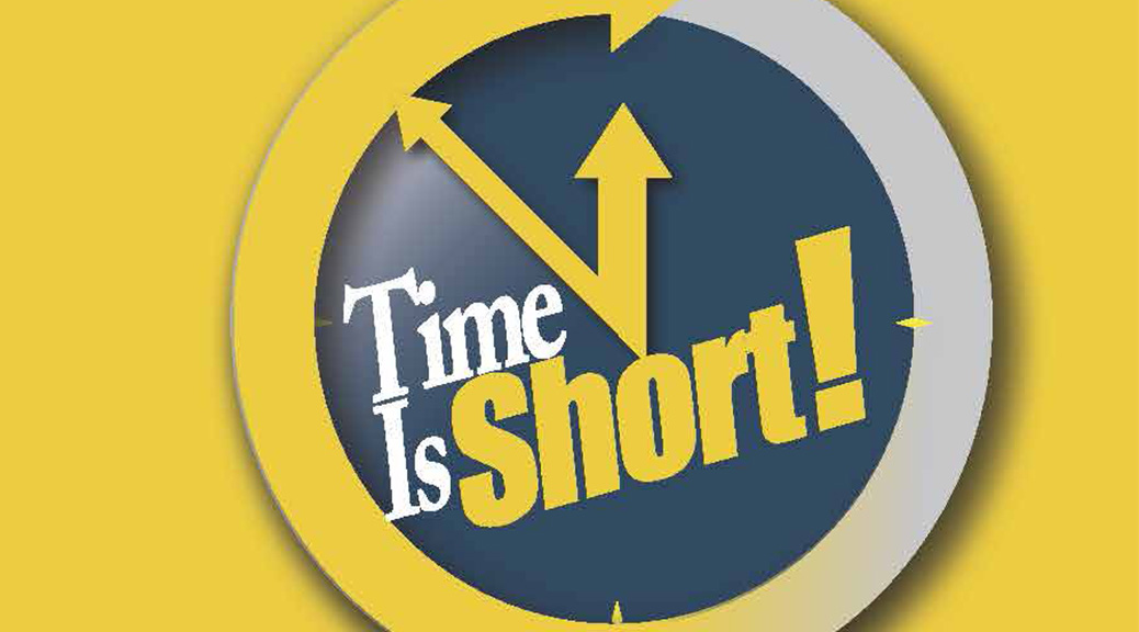 Time Is Short–Large Print Tract