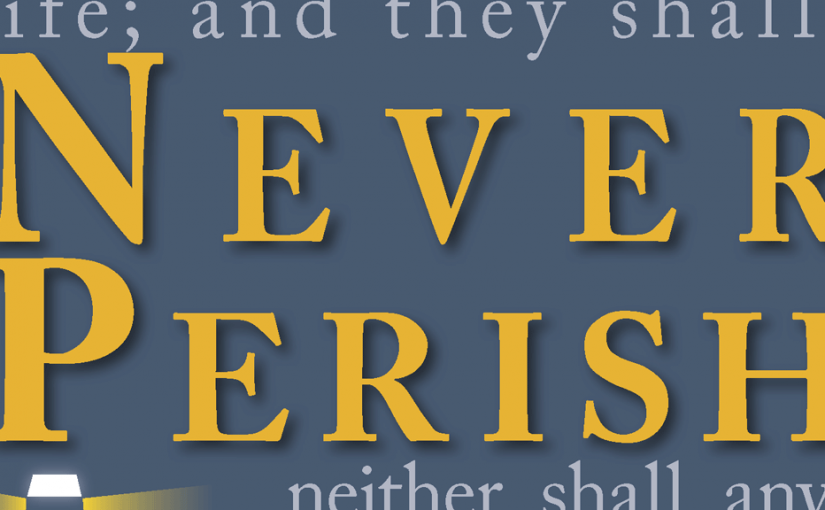Never Perish–Large Print Tract